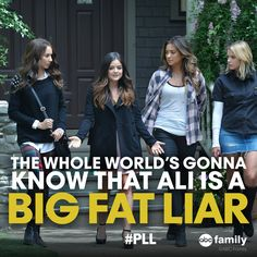 """The whole world's gonna know that Ali is a Big Fat Liar"" 