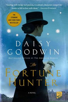The Fortune Hunter, the New York Times bestselling novel by Daisy Goodwin, is a lush, irresistible story of the public lives and private longings of grand historical figures. Empress Elizabeth of Aust