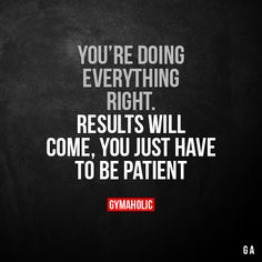 You're doing everything right Results will come, you just have to be patient. More motivation: https://www.gymaholic.co #fitness #motivation #gymaholic