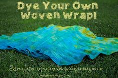 Leap! ...and the Net Will Appear: Wear Your Baby Wednesday - Dye Your Own Woven Wrap!