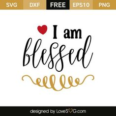 Free SVG cut files - I am blessed