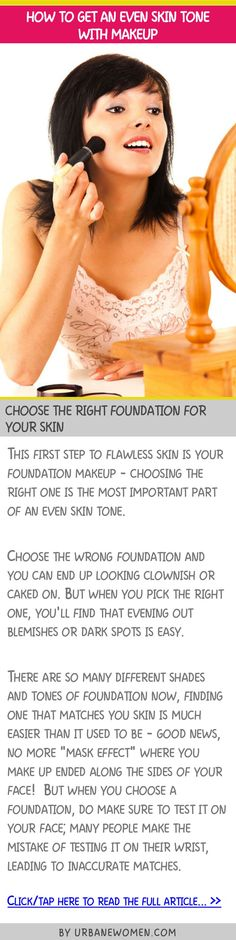 How to get an even skin tone with makeup - Choose the right foundation for your skin
