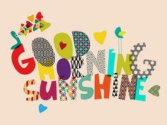 Good morning, Sunshine!