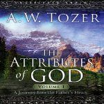 Attributes of God, Volume 1: A Journey Into the Father's Heart   A. W. Tozer