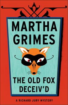 The Old Fox Deceived By Martha Grimes. $23.95