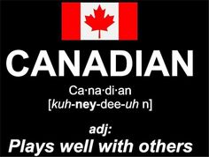 I am Canadian! Canadian Things, I Am Canadian, Canadian Girls, Canadian History, Canadian Memes, Canadian Humour, Canadian Bacon, All About Canada, Meanwhile In Canada