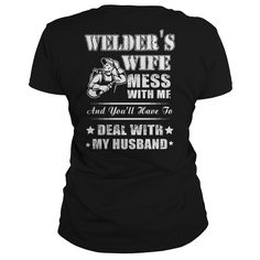 WELDERS WIFE MESS WITH ME