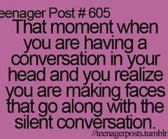 Hahaha... all the time...