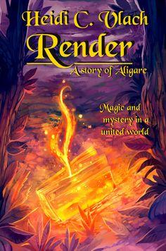 Render by Heidi C. Vlach - Fantasy, anthropomorphic, identity, magical fantasy, mystery, secondary world, ePub, MOBI, PDF