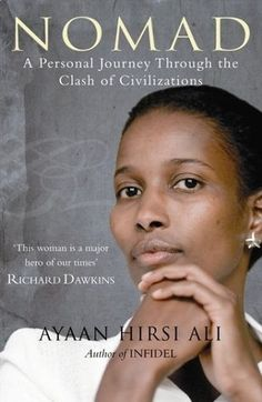 "Ayaan Hirsi Ali ""Nomad: From Islam to America: A Personal Journey Through the Clash of Civilizations""   May 2011"