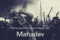 Nothing is greater than having a relationship with Mahadev