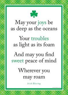 Thinking of Saint Patricks Day 2014 : Irish blessing.