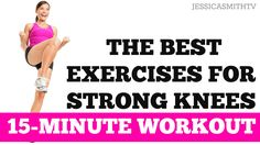 The Best Leg Exercises for Knee Strength and Stability   15-Minute Stron...