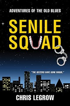 Senile Squad: Adventures of the Old Blues by Chris LeGrow https://www.amazon.com/dp/B01HH2OEPK/ref=cm_sw_r_pi_dp_x_8qoQxbW8SSGW4