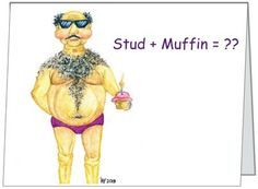 Folded 4x8 humorous notecard  - Stud Muffin