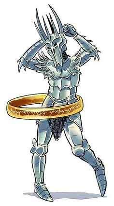 Sauron, and the One Ring to the Rule Them All...including hoola hoops. :D
