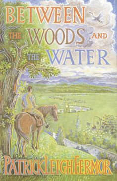 Between the Woods and the Water: on Foot to Constantinople from the Hook of Holland - The Middle Danube to the Iron Gates (Paperback)