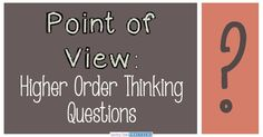 Point of View Questions: Higher Order Thinking 36 Questions for Teaching Point of View: Bloom's Taxonomy. Encourage high order thinking skills in third grade and fourth grade. Reading Strategies, Reading Activities, Reading Skills, Teaching Reading, Reading Comprehension, Teaching Ideas, Comprehension Strategies, Reading Response, Reading Workshop
