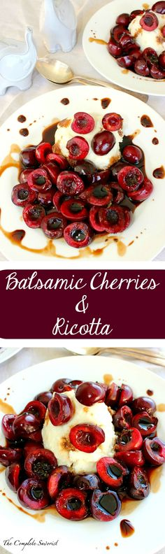 Balsamic Cherries and Ricotta ~ Fresh tart cherries and creamy ricotta served with a minty-balsamic reduction sauce. The perfect, easy, quick summer dessert.~ The Complete Savorist