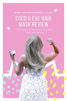 This is a sponsored post. All opinions noted within this Coco and Eve Hair Mask Review are 100% my own. I put this mask through a very thorough trial before writing my review so that I could give you the most sincere and honest review possible.