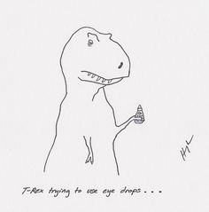 T-Rex trying to use eye drops