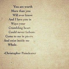 You are worth more than you will ever know...