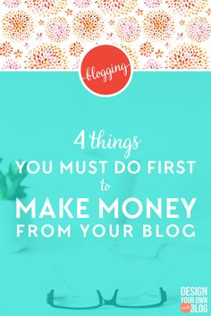 4 Things You Must Do First to Make Money from Your Blog. It's not enough to just throw ads and affiliate links up. There are 4 very important things you must do first if you want to succeed at making money from your blog. photo credit: Creative Convex