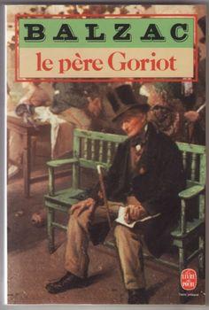 Le Pere Goriot by Balzac. A masterpiece.