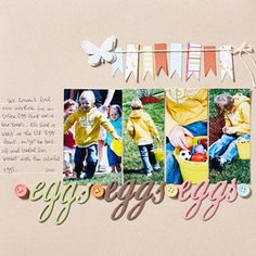 Eggs, Eggs, Eggs, by Shannon Zickel; good tip on using tear-off strips on patterned paper to make banners with.