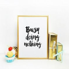 """Printable Art Teen Daughter Gift """"Busy Doing Nothing"""" Girl Room Decor Fashion Quote Hustle Gold Foil Girly Princes Daughter Birthday Gift"""