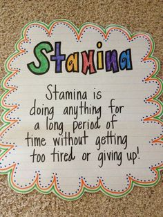 Stamina: is doing anything for a long period of time without getting too tiered or giving up!