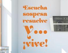 #Decoración con #vinilos de textos escucha, sospesa, resuelve y...¡vive!