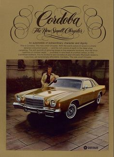 Chrysler Cordoba 1975 advertisement featuring Ricardo Montalban, known for his role in Fantasy Island. The first generation car for this production line. Using the same platform of the 1966 Dodge C Retro Ads, Vintage Advertisements, Vintage Ads, Vintage Signs, Vintage Posters, Plymouth, Mopar, Chrysler Cordoba, Dodge