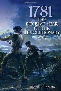 1781: The Decisive Year of the Revolutionary War by Robert Tonsetic, http://www.amazon.com/dp/1612000630/ref=cm_sw_r_pi_dp_me23pb14SR8CV
