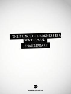 Another quote that reminds me of Loki, and Shakespeare nonetheless. Tom would be so proud.