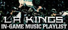 Updated LA Kings In-Game Music Playlist