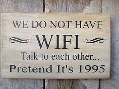 Signo de madera primitivos no tenemos Wifi Lago Casa Cabaña Decoración Gracioso