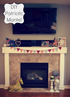 EASY DIY PATRIOTIC OR FOURTH OF JULY MANTEL! Home of the free, because of the Brave (DIY June, July and August Summer Patriotic Mantel)