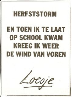 Loesje #autumn #herfst #boenderpint Love Me Quotes, Best Quotes, Funny Quotes, Dutch Words, Word Sentences, Dutch Quotes, Big Words, School Quotes, Simple Words