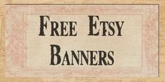 Free etsy shop banners - alter them, add text, etc.