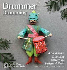 Drummer drumming PDF pattern for a hand sewn wool felt ornament - mmmcrafts Days Of Christmas Song, Noel Christmas, Christmas Crafts, Christmas Decorations, Christmas Ornaments, Xmas Baubles, Homemade Christmas, Colly Birds, Embroidery Transfers