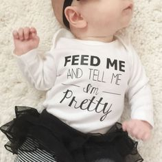 Baby Girl Bodysuit, feed me and tell me im pretty, trendy baby clothes, trendy shirts, baby girl shirts, trendy girl clothes, Trendy wo by LineLiamBoutique on Etsy https://www.etsy.com/listing/218880222/baby-girl-bodysuit-feed-me-and-tell-me