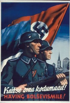 "Waffen-SS Estonian Recruiting Poster: ""Defend your homeland! Destroy Bolshevism!"""
