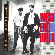 "Pet Shop Boys ""West End Girls"" 