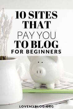 Awesome online business ideas for entrepreneurs who work from home. 10 sites that pay you to blog
