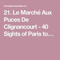 21. Le Marché Aux Puces De Clignancourt - 40 Sights of Paris to…
