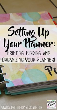 Setting Up Your Planner: printing binding and organizing! This post has all of the information and resource links to get your planner set up to maximize your productivity. Disc binding home printing tips DIY dashboard and so much more!