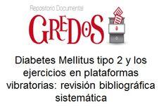 Trabajo de Fin de Grado, TFG. Acceso gratuito. Repositorio Documental de la Universidad de Salamanca: Diabetes Mellitus tipo 2 los ejercicios en plataformas vibratorias
