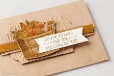 Thankful harvest basket of blessings Thanksgiving card featuring Basket of Wishes stamp set from Stampin' UP!. Click shop online at www.pattystamps.com and order #142200. available after 9/1/16.
