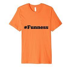 Mens Funness T-Shirt - #Funness shirt for fun people! 2XL Orange